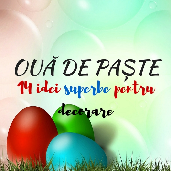 oua de paste idei de decorare