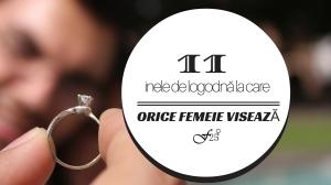 11 INELE DE LOGODNA LA CARE ORICE FEMEIE VISEAZA