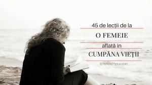 45 de lectii de la o femeie aflata in cumpana vietii