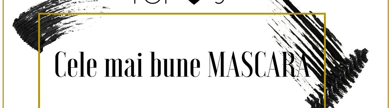 Top 5 Cele mai bune mascara sub 50 de lei