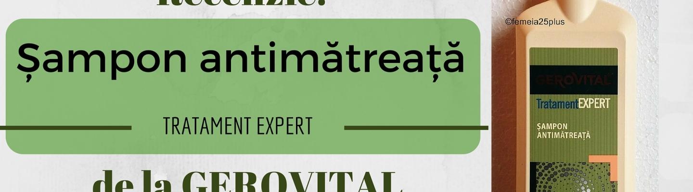 recenzie sampon antimatreata tratament expert gerovital farmec