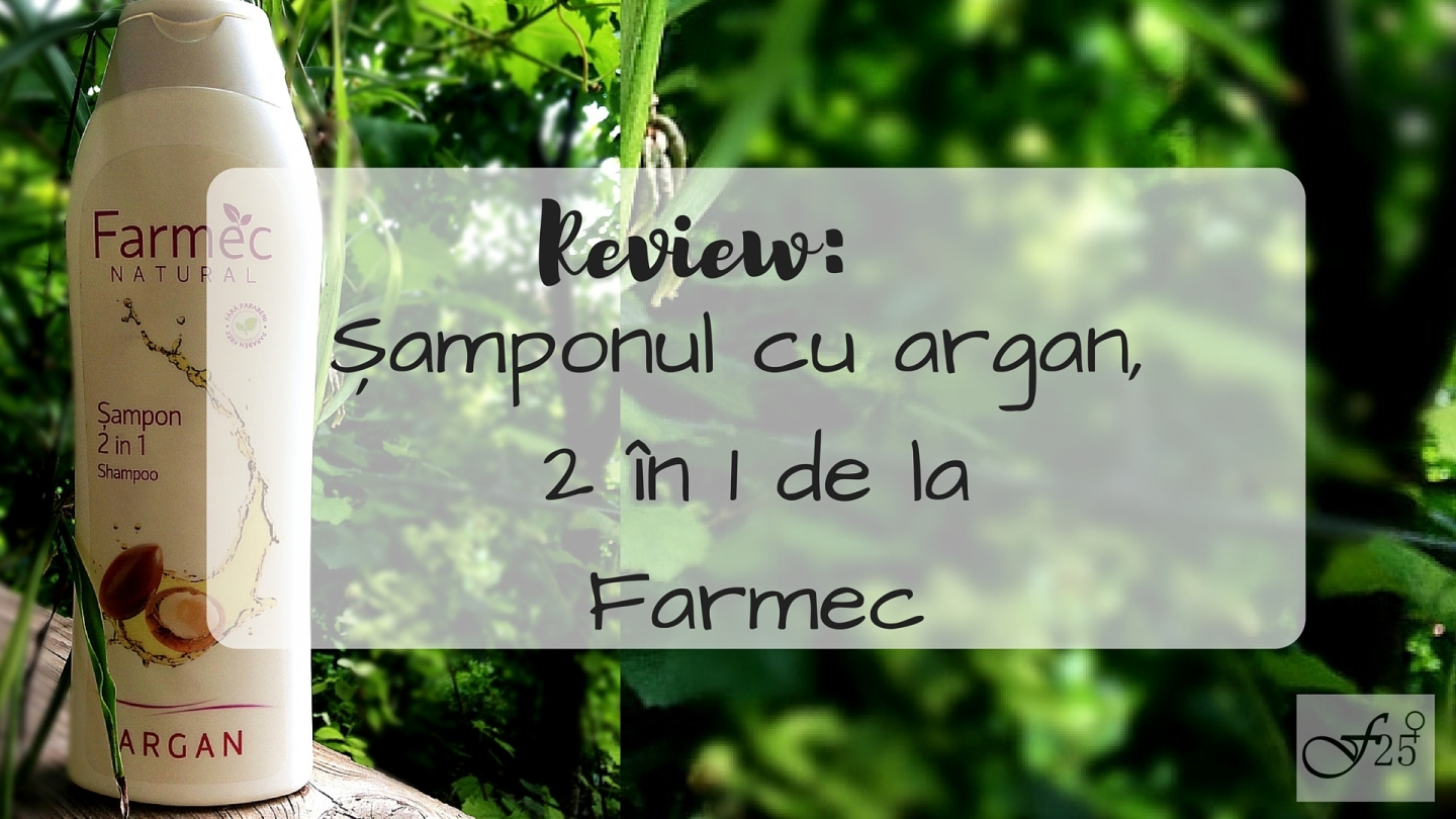 review sampon cu argan 2 in 1 de la Farmec