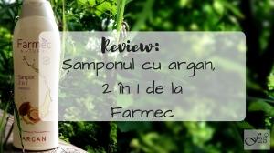 review sampon cu argan 2 in 1 de la Farmec