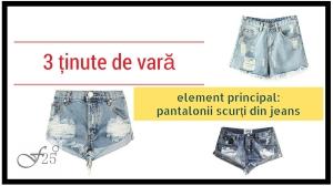 3 tinute de vara cu pantaloni scurti din jeans