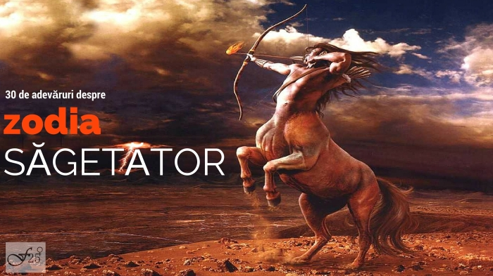 30 de adevaruri despre zodia sagetator