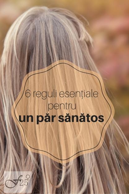 6 reguli esențiale pentru un păr sănătos