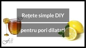 retete simple DIY pentru pori dilatati