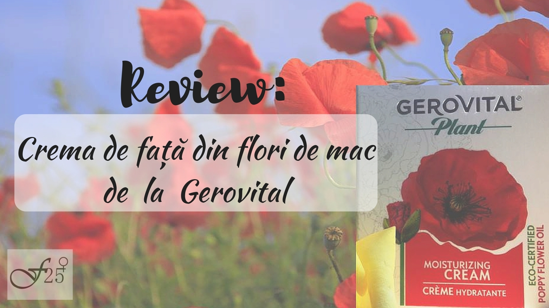 review crema de fata din flori de mac gerovital plant