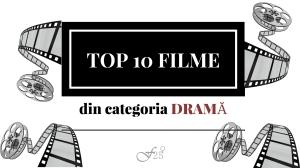 TOP 10 FILME DRAMA