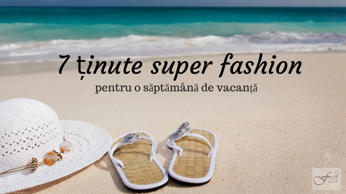 7 ținute super fashion