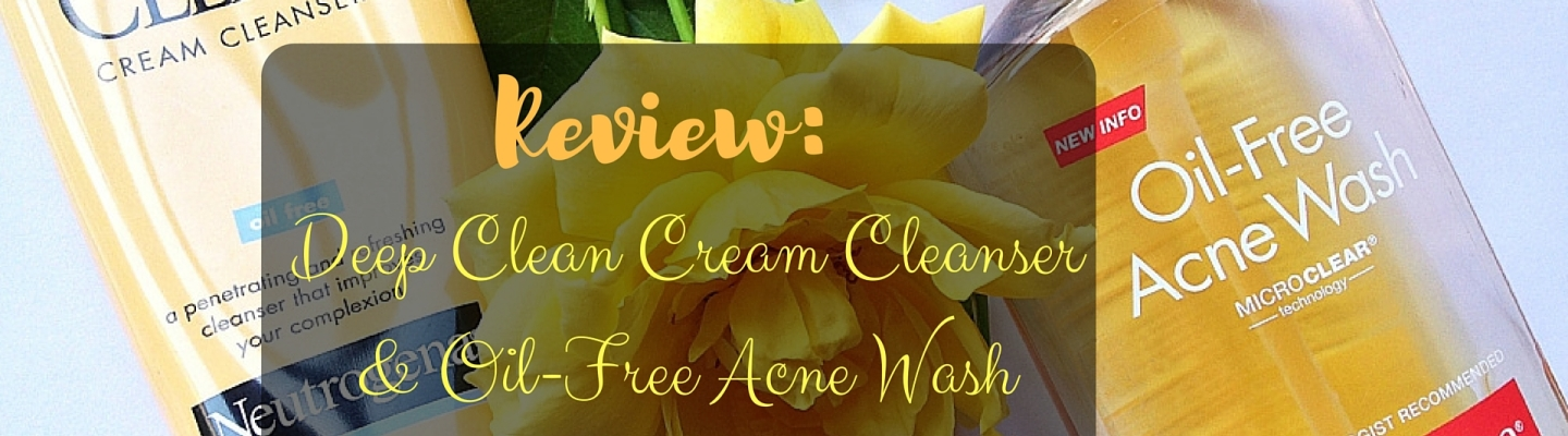 Review Deep Clean Cream Cleanser & Oil Free Acne Wash Neutrogena