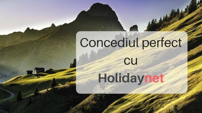Concediul perfect se rezervă pe Holidaynet