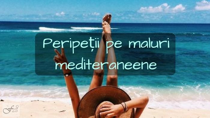 peripetii pe maluri mediteraneene