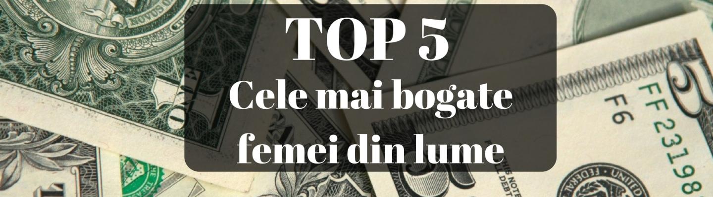 top 5 cele mai bogate femei din lume