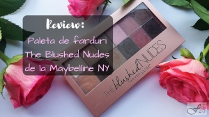 review paleta de farduri the blushed nudes maybelline ny