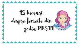 15 lucruri despre femeile in zodia Pesti