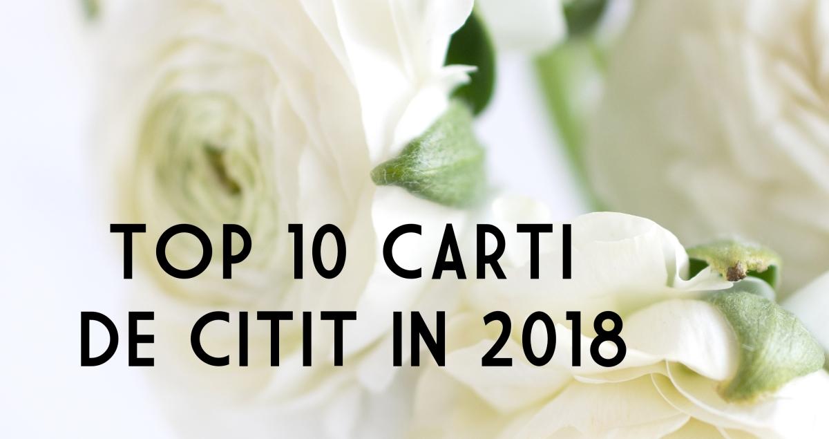 Top 10 carti de citit in 2018 care iti vor schimba viata