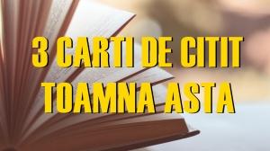 3 CARTI DE CITIT TOAMNA ASTA